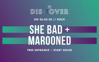 26/03 Discover // She Bad + Marooned (rock)